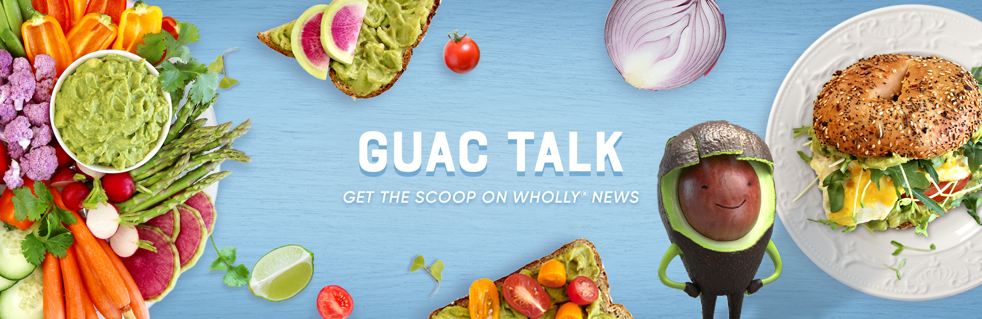 Guac Talk Where Wholesome Meets Always Ready